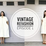 VINTAGE REFASHION EPISODE 1!