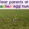 DEAR PARENTS AT EASTER EGG HUNTS – CALM DOWN