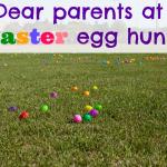 DEAR PARENTS AT EASTER EGG HUNTS – CALM DOWN