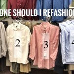 WHICH ITEM SHOULD I  REFASHION NEXT?